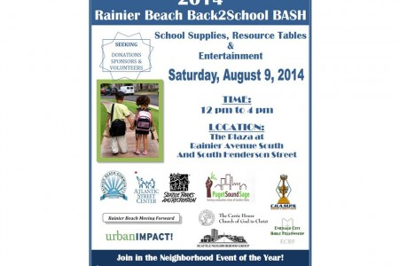 11th Annual Back2School Bash August 9, 2014 12 pm-4 pm The Plaza (Rainier Avenue South and Henderson)