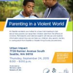 Parenting In A Violent World Town Hall, Sept 24 6:30 – Urban Impact, 7728 Rainier Avenue South