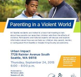 Parenting In A Violent World Town Hall, Sept 24 6:30 - Urban Impact, 7728 Rainier Avenue South