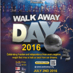 Save the Date!   Walk Away Day! July 2, 2016